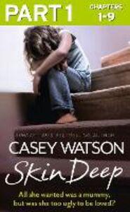Foto Cover di Skin Deep, Part 1 of 3, Ebook inglese di Casey Watson, edito da HarperCollins Publishers