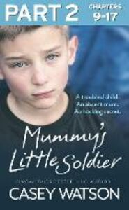 Ebook in inglese Mummy's Little Soldier, Part 2 of 3 Watson, Casey