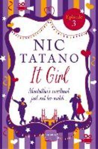 Foto Cover di It Girl, Episode 3, Ebook inglese di Nic Tatano, edito da HarperCollins Publishers