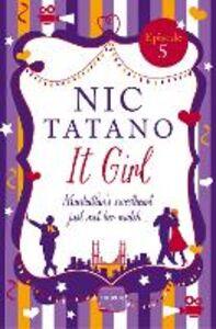 Foto Cover di It Girl, Episode 5, Ebook inglese di Nic Tatano, edito da HarperCollins Publishers