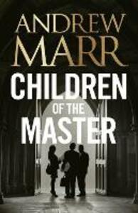Children of the Master - Andrew Marr - cover