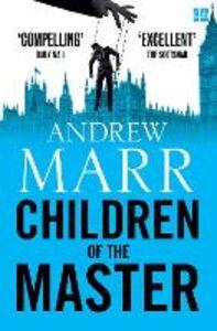 Foto Cover di Children of the Master, Ebook inglese di Andrew Marr, edito da HarperCollins Publishers
