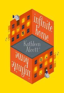 Infinite Home - Kathleen Alcott - cover