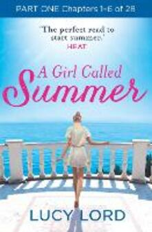A Girl Called Summer: Part One, Chapters 1-6 of 28