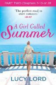 Foto Cover di A Girl Called Summer, Part 2, Chapters 6–9 of 27, Ebook inglese di Lucy Lord, edito da HarperCollins Publishers