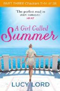 Foto Cover di A Girl Called Summer, Part 3, Chapters 10–13 of 27, Ebook inglese di Lucy Lord, edito da HarperCollins Publishers
