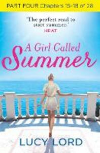 Foto Cover di A Girl Called Summer, Part 4, Chapters 14–17 of 27, Ebook inglese di Lucy Lord, edito da HarperCollins Publishers