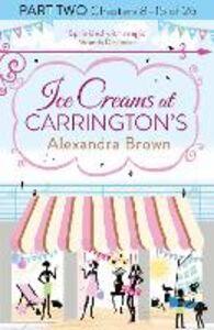 Foto Cover di Ice Creams at Carrington's, Part 2, Chapters 8–15 of 26, Ebook inglese di Alexandra Brown, edito da HarperCollins Publishers