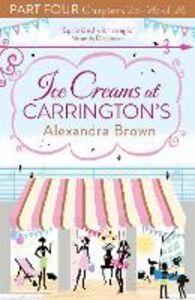 Foto Cover di Ice Creams at Carrington's, Part 4, Chapters 23–26 of 26, Ebook inglese di Alexandra Brown, edito da HarperCollins Publishers