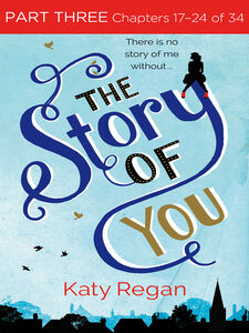 Ebook in inglese The Story of You, Part 3 Regan, Katy