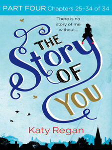Ebook in inglese The Story of You, Part 4 Regan, Katy