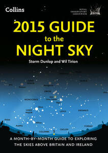 2015 Guide to the Night Sky: A Month-by-Month Guide to Exploring the Skies Above Britain and Ireland - Royal Observatory, Greenwich,Storm Dunlop,Wil Tirion - cover