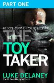 The Toy Taker: Part 1, Prologue to Chapter 3 (DI Sean Corrigan, Book 3)