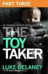 The Toy Taker, Part 3, Chapter 6 to 9