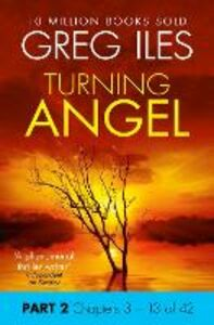 Ebook in inglese Turning Angel: Part 2, Chapters 3 to 13 Iles, Greg