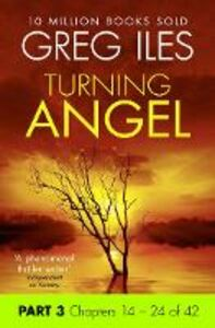 Ebook in inglese Turning Angel: Part 3, Chapters 14 to 24 Iles, Greg
