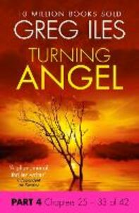 Ebook in inglese Turning Angel: Part 4, Chapters 25 to 33 Iles, Greg