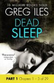 Dead Sleep: Part 1, Chapters 1 to 3 inclusive