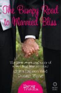 Foto Cover di Bumpy Road to Married Bliss (HarperTrue Love - A Short Read), Ebook inglese di Chris Dicken,Donny Wong, edito da HarperCollins Publishers