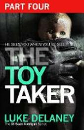 The Toy Taker, Part 4, Chapter 10 to 15