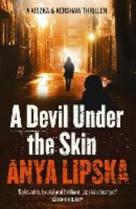Foto Cover di A Devil Under the Skin (Kiszka & Kershaw, Book 3), Ebook inglese di Anya Lipska, edito da HarperCollins Publishers