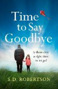 Ebook in inglese Time to Say Goodbye Robertson, S.D.