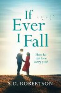 Foto Cover di If Ever I Fall, Ebook inglese di S.D. Robertson, edito da HarperCollins Publishers