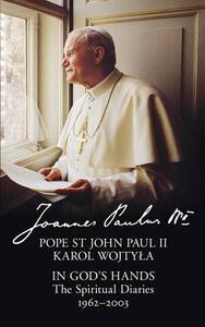 In God's Hands: The Spiritual Diaries of Pope St John Paul II - John Paul - cover