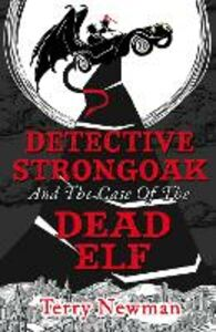 Foto Cover di Detective Strongoak and the Case of the Dead Elf, Ebook inglese di Terry Newman, edito da HarperCollins Publishers