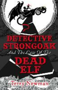 Ebook in inglese Detective Strongoak and the Case of the Dead Elf Newman, Terry