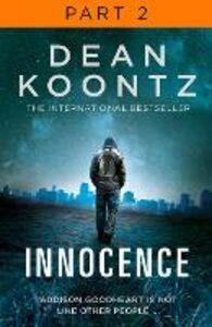 Ebook in inglese Innocence: Part 2, Chapters 22 to 42 Koontz, Dean