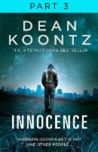 Ebook in inglese Innocence: Part 3, Chapters 43 to 58 Koontz, Dean