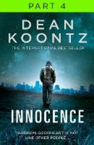 Ebook in inglese Innocence: Part 4, Chapters 59 to 86 Koontz, Dean