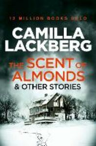 Ebook in inglese Scent of Almonds and Other Stories Lackberg, Camilla