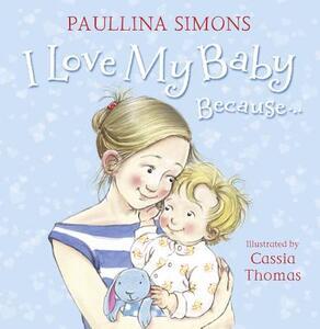 I Love My Baby Because... - Paullina Simons - cover