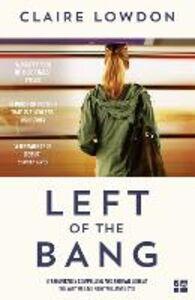 Foto Cover di Left of the Bang, Ebook inglese di Claire Lowdon, edito da HarperCollins Publishers