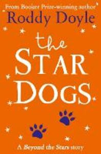 Ebook in inglese Star Dogs: Beyond the Stars Doyle, Roddy