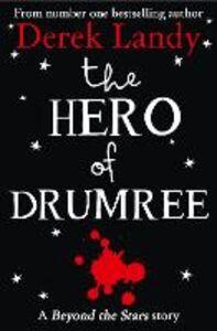Ebook in inglese Hero of Drumree: Beyond the Stars Landy, Derek