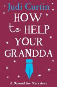 Ebook in inglese How to Help Your Grandda: Beyond the Stars Curtin, Judi