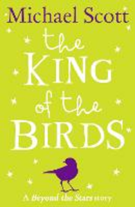 Ebook in inglese King of the Birds: Beyond the Stars Scott, Michael