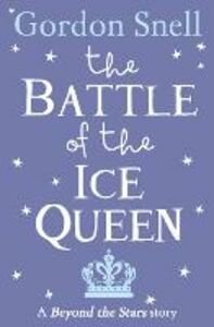 Foto Cover di Battle of the Ice Queen: Beyond the Stars, Ebook inglese di Michael Emberley,Gordon Snell, edito da HarperCollins Publishers