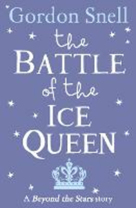 Ebook in inglese Battle of the Ice Queen: Beyond the Stars Snell, Gordon