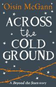 Ebook in inglese Across the Cold Ground: Beyond the Stars McGann, Oisin