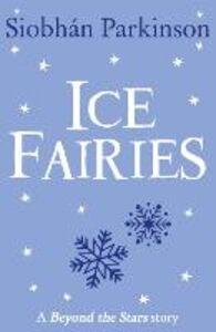 Ebook in inglese Ice Fairies: Beyond the Stars Parkinson, Siobhan