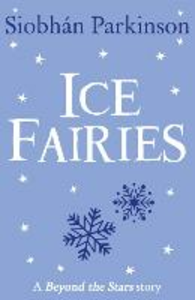 Ebook in inglese Ice Fairies: Beyond the Stars Parkinson, Siobhan