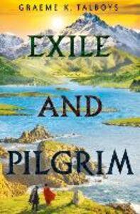 Foto Cover di Exile and Pilgrim, Ebook inglese di Graeme K. Talboys, edito da HarperCollins Publishers