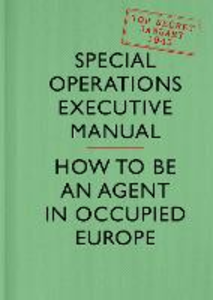 Ebook in inglese SOE Manual: How to be an Agent in Occupied Europe Executive, Special Operations