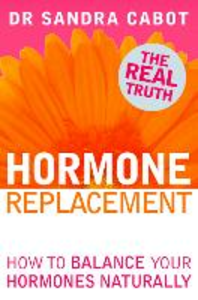Ebook in inglese Hormone Replacement: How to Balance Your Hormones Naturally Cabot, Dr. Sandra