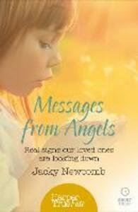 Messages from Angels: Real Signs Our Loved Ones are Looking Down - Jacky Newcomb - cover