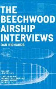 Foto Cover di The Beechwood Airship Interviews, Ebook inglese di Dan Richards, edito da HarperCollins Publishers